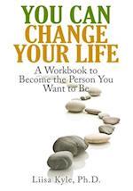 You Can Change Your Life af Liisa Kyle