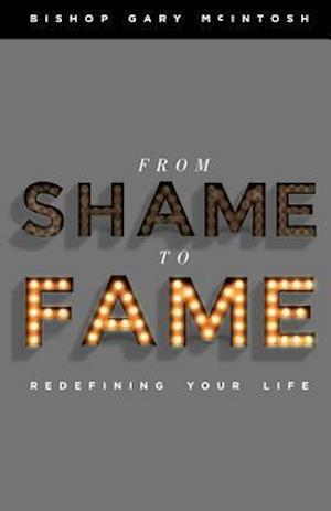 Bog, paperback From Shame to Fame af Gary McIntosh