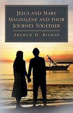 Jesus and Mary Magdalene and Their Journey Together