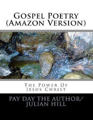 Gospel Poetry (Amazon Version) af Pay Day The Author/Julian Hill