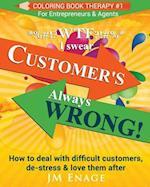 Wtf I Swear - Customer's Always Wrong!
