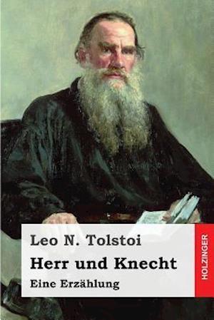 Herr Und Knecht af Leo N. Tolstoi