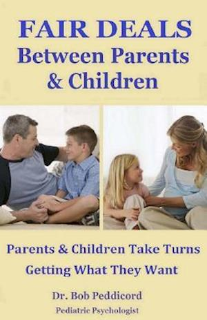 Bog, paperback Fair Deals Between Parents & Children af Dr Bob Peddicord