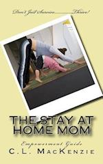 The Stay-At-Home-Mom