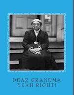 Dear Grandma (Yeah Right!)