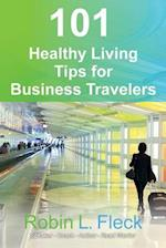 101 Healthy Living Tips for Business Travelers