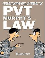 The Best of the Best, of the Best of Pvt. Murphy's Law