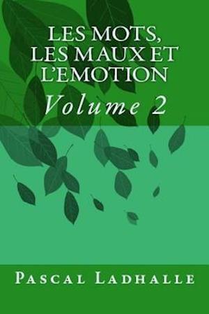 Les Mots, Les Maux Et L'Emotion 2 af Pascal Ladhalle