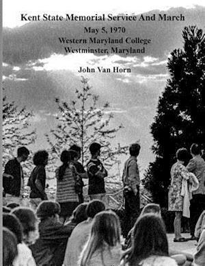 Kent State Memorial Service and March af John Van Horn