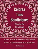 Colorea Tus Bendiciones - Diario de Gratitud af Om Yasmeen