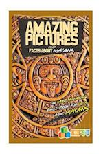 Amazing Pictures and Facts about the Mayans