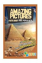 Amazing Pictures and Facts about the Pyramids
