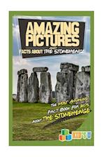 Amazing Pictures and Facts about the Stonehenge