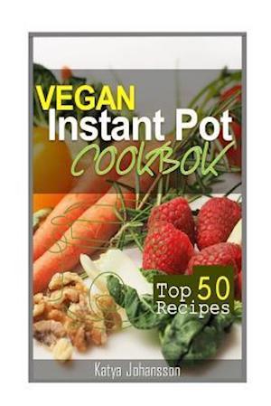 Vegan Instant Pot Cookbook af Katya Johansson