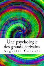 Une Psychologie Des Grands Ecrivains