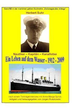 Bog, paperback Kanallotse Herbert Suhr - Ein Leben Auf Dem Wasser - 1912 - 2009 af Herbert Suhr