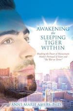 Awakening the Sleeping Tiger Within