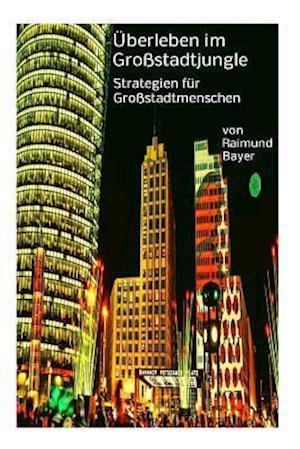 Bog, paperback Uberleben Im Grossstadtjungle af Raimund Bayer