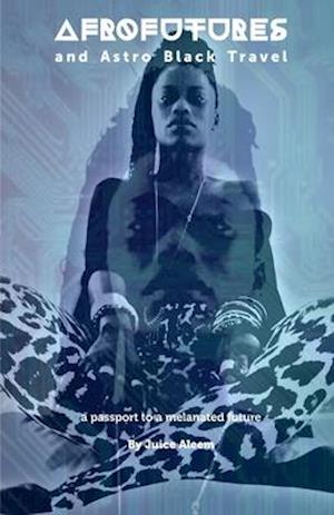 Bog, paperback Afrofutures and Astro Black Travel af Juice Aleem