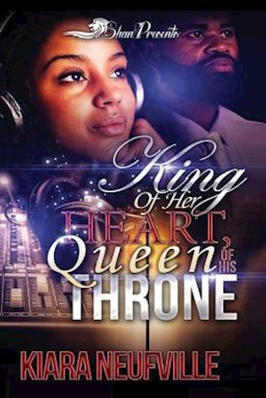 King of Her Heart, Queen of His Throne af Kiara Neufville