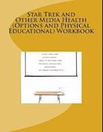 Star Trek and Other Media Health (Options and Physical Educational) Workbook
