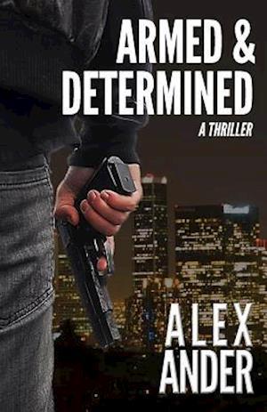 Bog, paperback Armed & Determined af Alex Ander