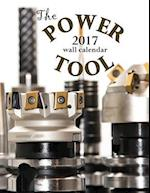 The Power Tool 2017 Wall Calendar (UK Edition)