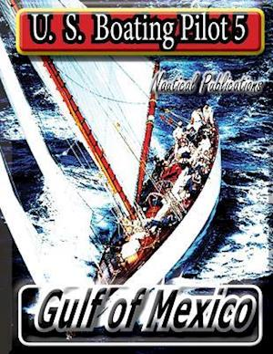 U. S. Boating Pilot 5 Gulf of Mexico af Nautical Publications