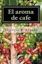 El Aroma de Cafe