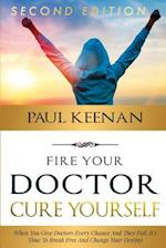 Fire Your Doctor Cure Yourself