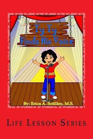Bog, paperback Ty Ty Finds His Voice af M. S. Erica a. Sotilleo