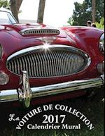 La Voiture de Collection 2017 Calendrier Mural (Edition France)