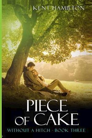Piece of Cake Without a Hitch Book Three af Kent Hamiilton