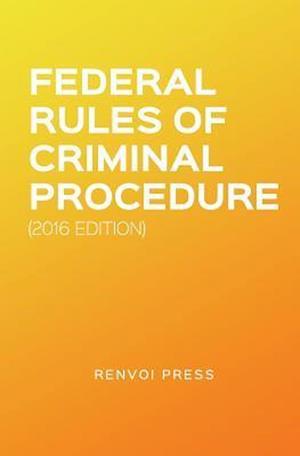 Bog, paperback Federal Rules of Criminal Procedure 2016 af Renvoi Press