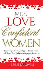 Men Love Confident Women