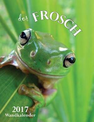 Bog, paperback Der Frosch 2017 Wandkalender (Ausgabe Deutschland) af Aberdeen Stationers Co
