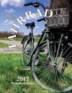 Bog, paperback Das Fahrrad 2017 Wandkalender (Ausgabe Deutschland) af Aberdeen Stationers Co