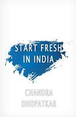 Start Fresh in India af Chandra Dhopatkar