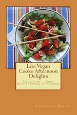 Lite Vegan Cooks Afternoon Delights af Laurence B. Wolfe
