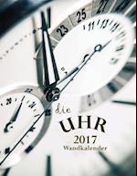Die Uhr 2017 Wandkalender (Ausgabe Deutschland)