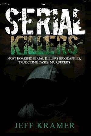 Serial Killers af Jeff Kramer