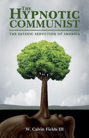 Bog, paperback The Hypnotic Communist af W. Calvin Fields III
