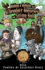 Riding a Buffalo with Theodore Roosevelt and Sitting Bull