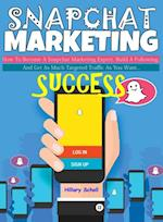 Snapchat Marketing Success af Hillary Scholl