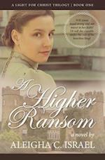 A Higher Ransom af Aleigha C. Israel