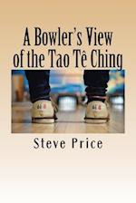 A Bowler's View of the Tao Te Ching