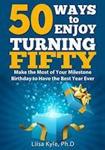 50 Ways to Enjoy Turning Fifty af Liisa Kyle