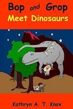 Bop and Grop Meet Dinosaurs