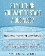 So You Think You Want to Start a Business