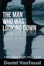 The Man Who Was Looking Down
